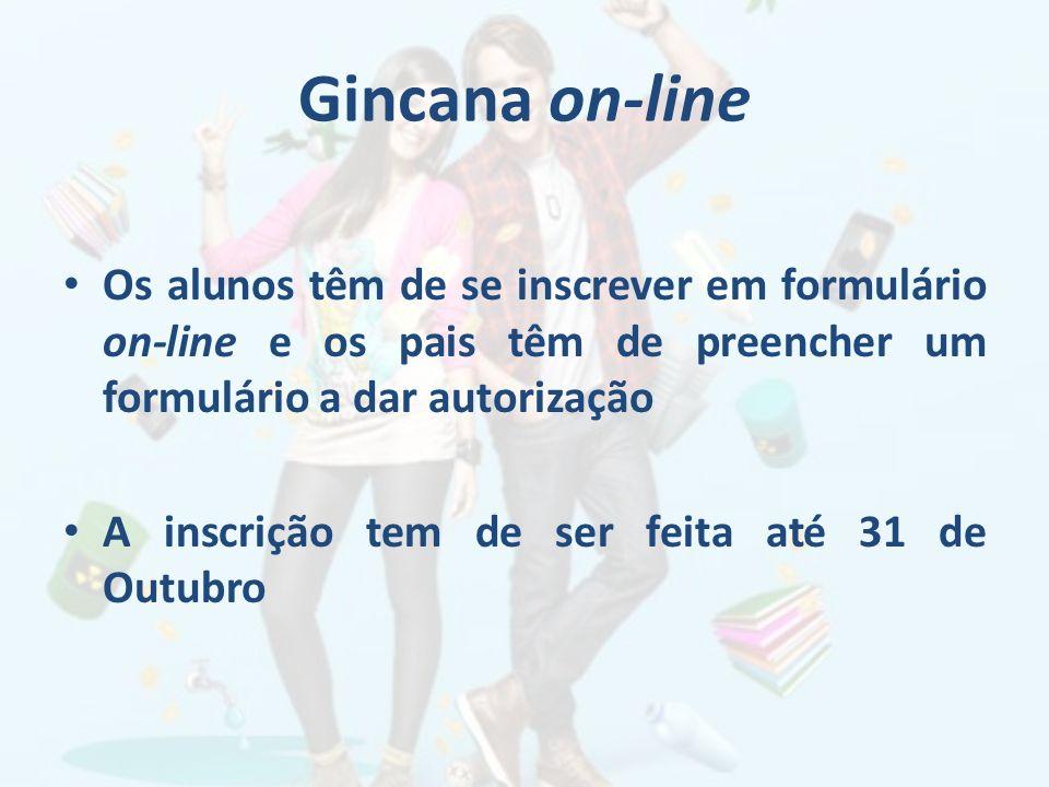 Gincana on-line Os alunos têm de se inscrever em formulário on-line e os pais têm de preencher um formulário a dar autorização A inscrição tem de ser