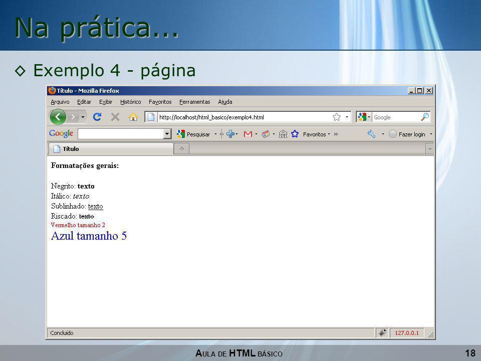 18 Na prática... A ULA DE HTML BÁSICO Exemplo 4 - página