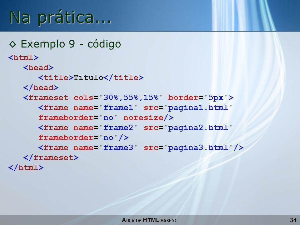 34 Na prática... A ULA DE HTML BÁSICO Exemplo 9 - código Título