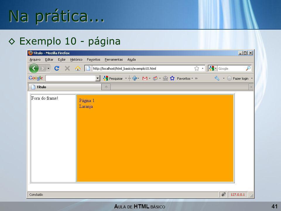 41 Na prática... A ULA DE HTML BÁSICO Exemplo 10 - página