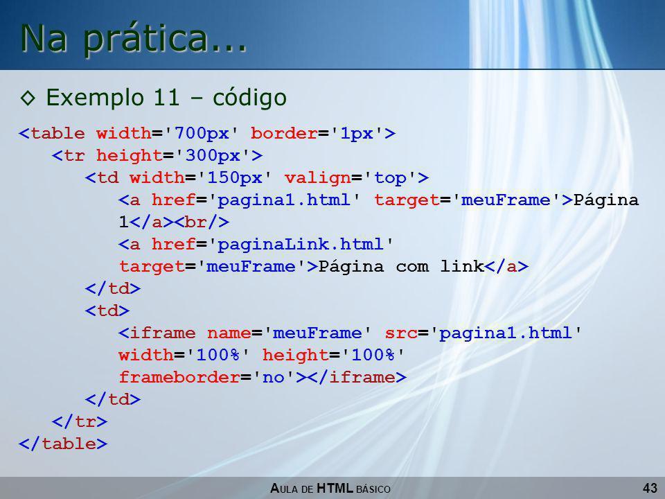 43 Na prática... A ULA DE HTML BÁSICO Exemplo 11 – código Página 1 Página com link