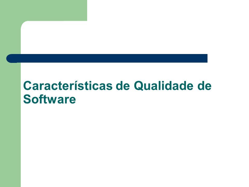 Modelo para Qualidade Interna e Externa Qualidade Interna e Externa Funcionalidade Confiabilidade Usabilidade Eficiência Manutenabilidade Portabilidade