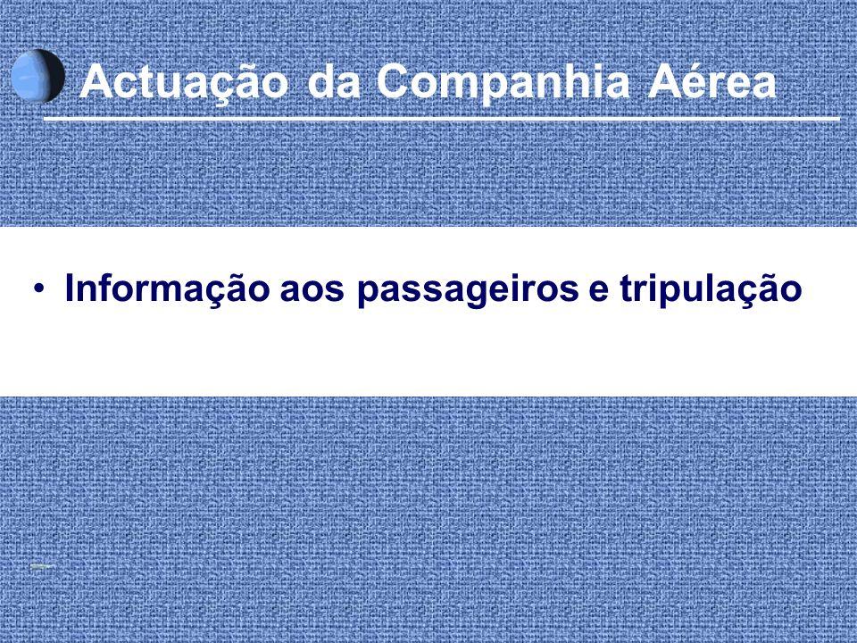 Actuação da Companhia Aérea Informação aos passageiros e tripulação
