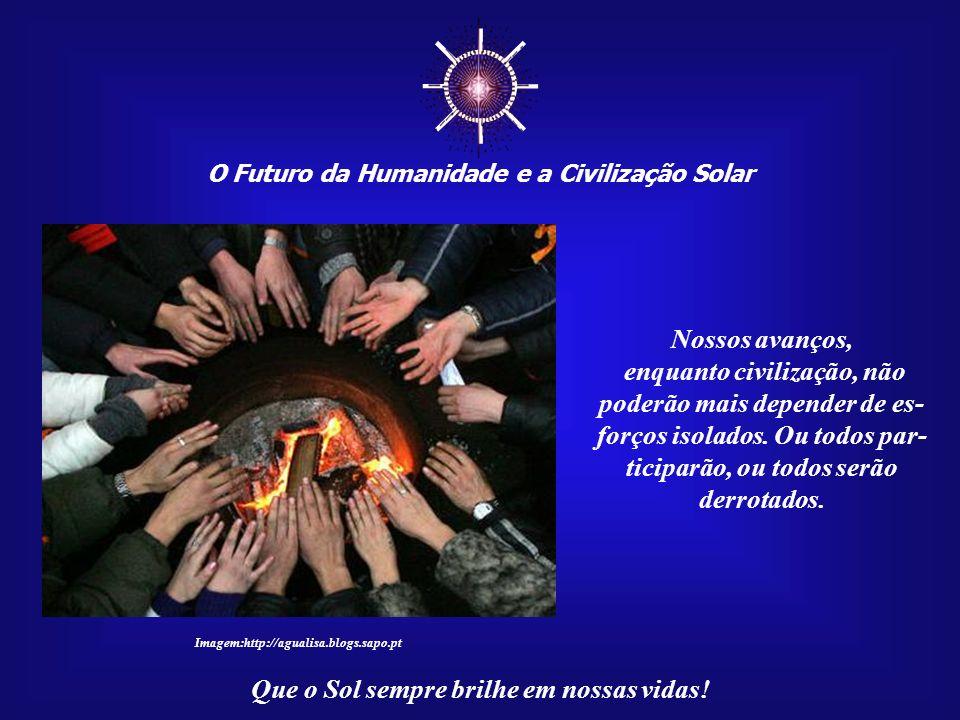 Que o Sol sempre brilhe em nossas vidas! Imagem:http://www.solarvoyager.com – Joe Tucciarone
