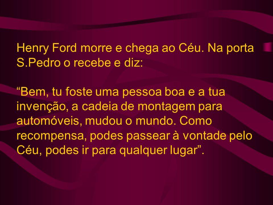 Henry Ford morre e chega ao Céu.