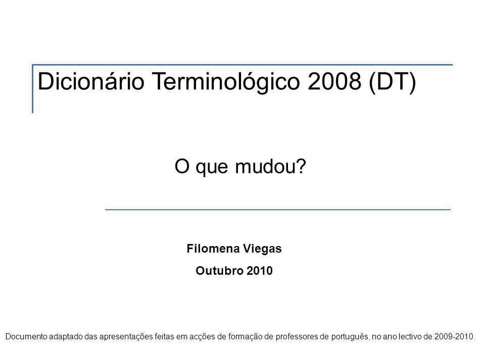 O que mudou? Filomena Viegas Outubro 2010 Documento adaptado das apresentações feitas em acções de formação de professores de português, no ano lectiv