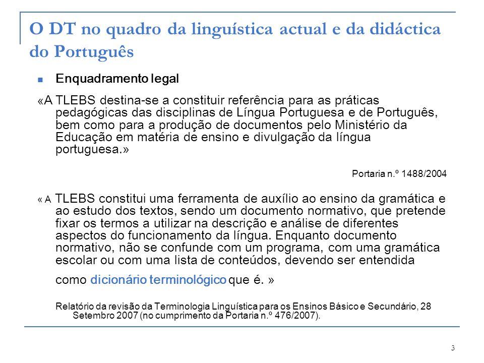 3 « A TLEBS destina-se a constituir referência para as práticas pedagógicas das disciplinas de Língua Portuguesa e de Português, bem como para a produ