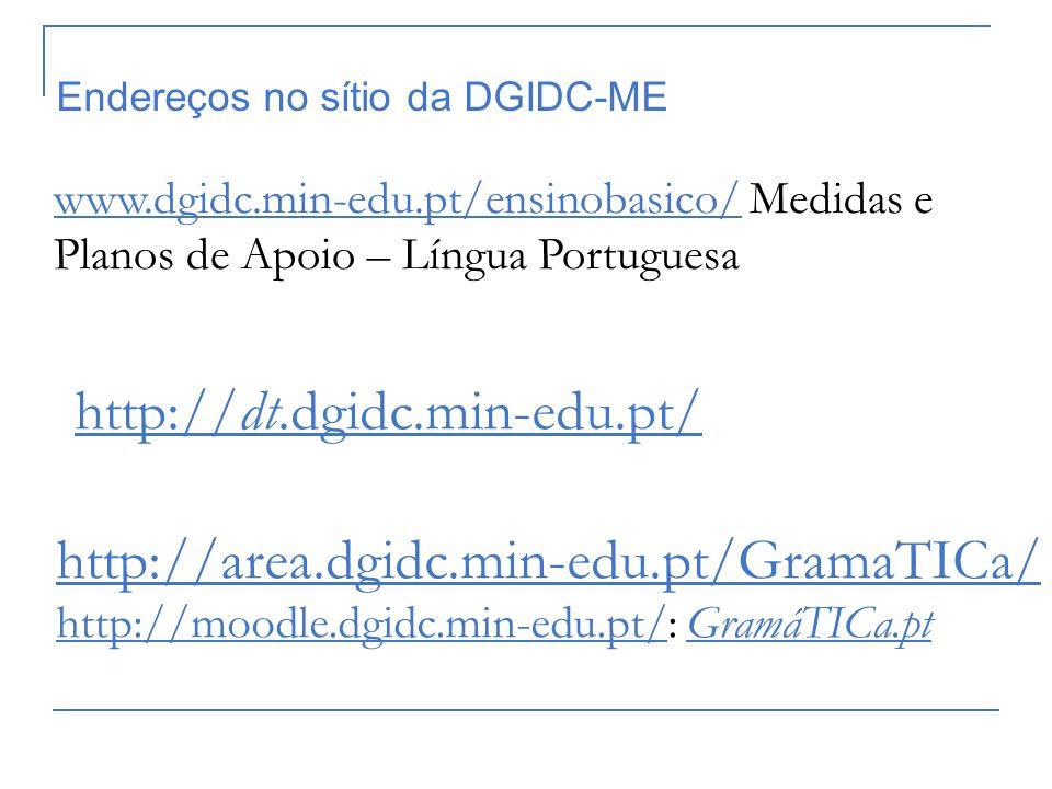 http://area.dgidc.min-edu.pt/GramaTICa/ http://moodle.dgidc.min-edu.pt/http://moodle.dgidc.min-edu.pt/: GramáTICa.ptGramáTICa.pt http://dt.dgidc.min-e