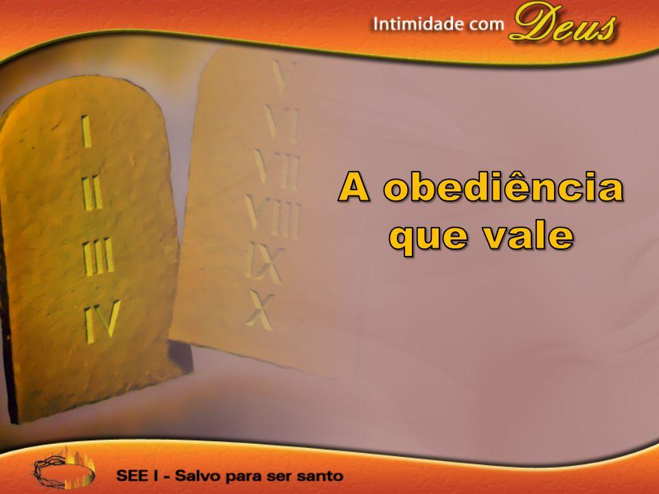 A obediência aos mandamentos (amplos) sagrados não está baseada em meus valores humanos, mas naquilo que permito que Deus faça em mim.