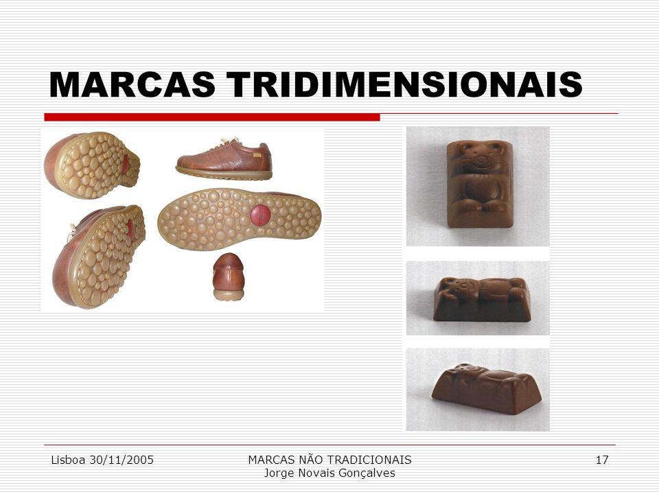 Lisboa 30/11/2005MARCAS NÃO TRADICIONAIS Jorge Novais Gonçalves 17 MARCAS TRIDIMENSIONAIS