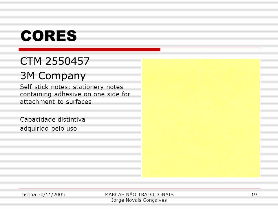 Lisboa 30/11/2005MARCAS NÃO TRADICIONAIS Jorge Novais Gonçalves 19 CORES CTM 2550457 3M Company Self-stick notes; stationery notes containing adhesive