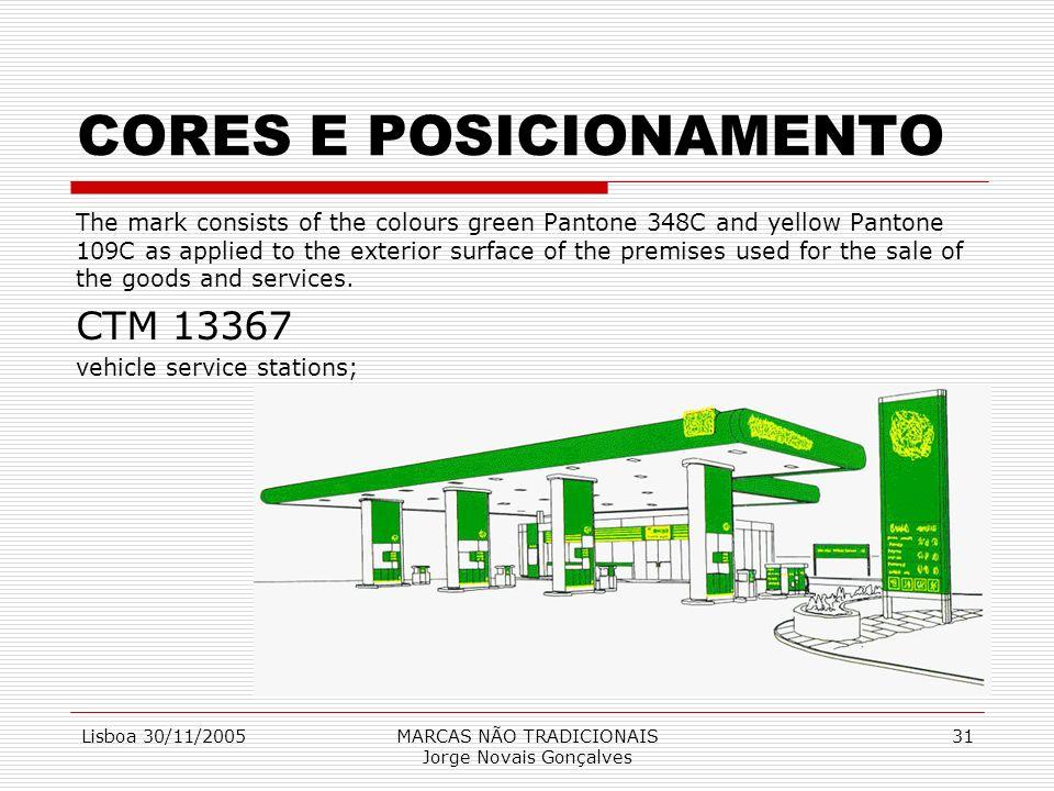 Lisboa 30/11/2005MARCAS NÃO TRADICIONAIS Jorge Novais Gonçalves 31 CORES E POSICIONAMENTO The mark consists of the colours green Pantone 348C and yell