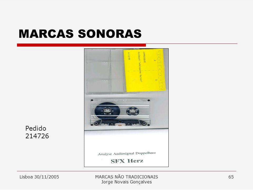 Lisboa 30/11/2005MARCAS NÃO TRADICIONAIS Jorge Novais Gonçalves 65 MARCAS SONORAS Pedido 214726