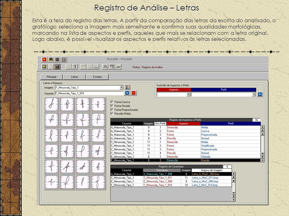 Registro de Análise – Letras Esta é a tela do registro das letras. A partir da comparação das letras da escrita do analisado, o grafólogo seleciona a