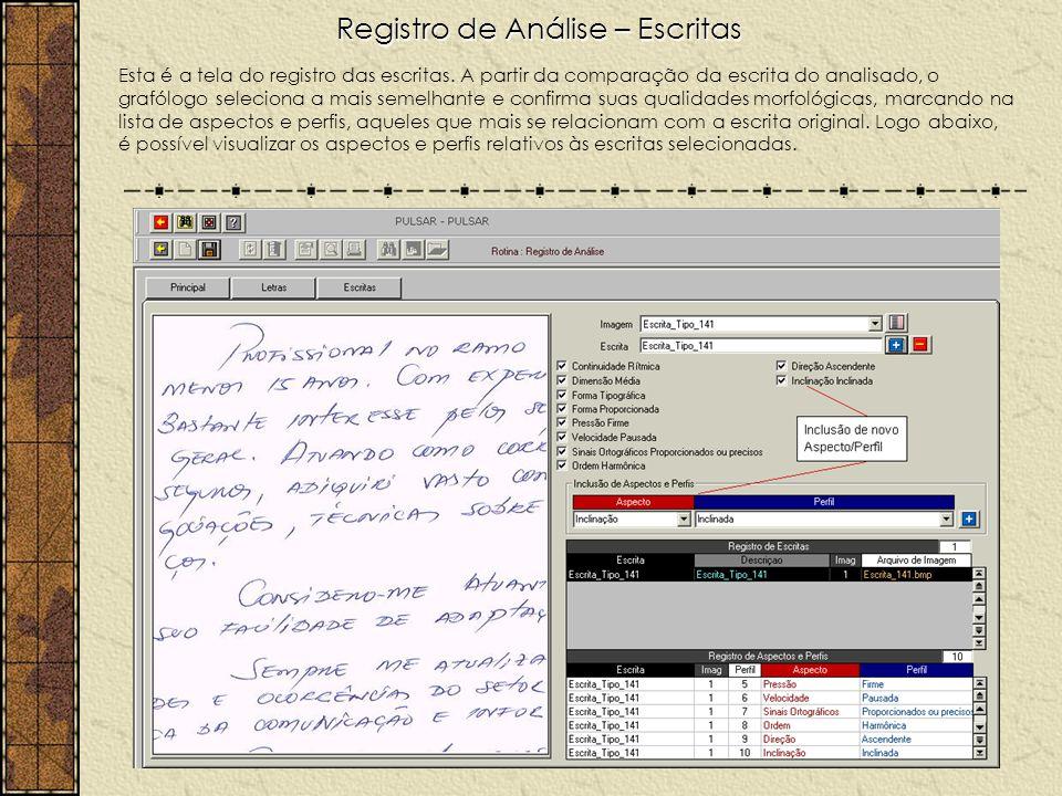 Registro de Análise – Escritas Esta é a tela do registro das escritas. A partir da comparação da escrita do analisado, o grafólogo seleciona a mais se