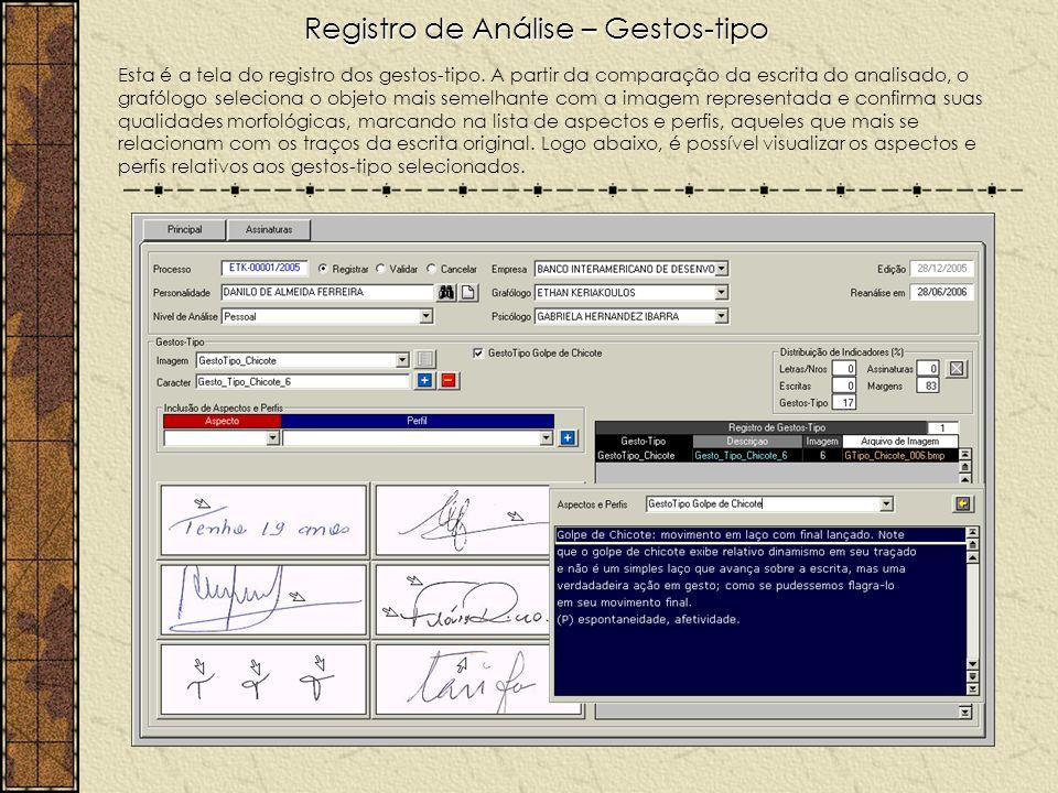 Registro de Análise – Gestos-tipo Esta é a tela do registro dos gestos-tipo. A partir da comparação da escrita do analisado, o grafólogo seleciona o o