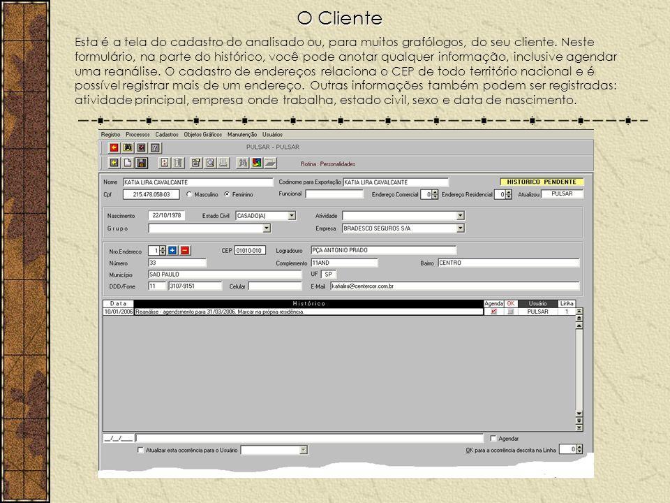 O Cliente Esta é a tela do cadastro do analisado ou, para muitos grafólogos, do seu cliente. Neste formulário, na parte do histórico, você pode anotar