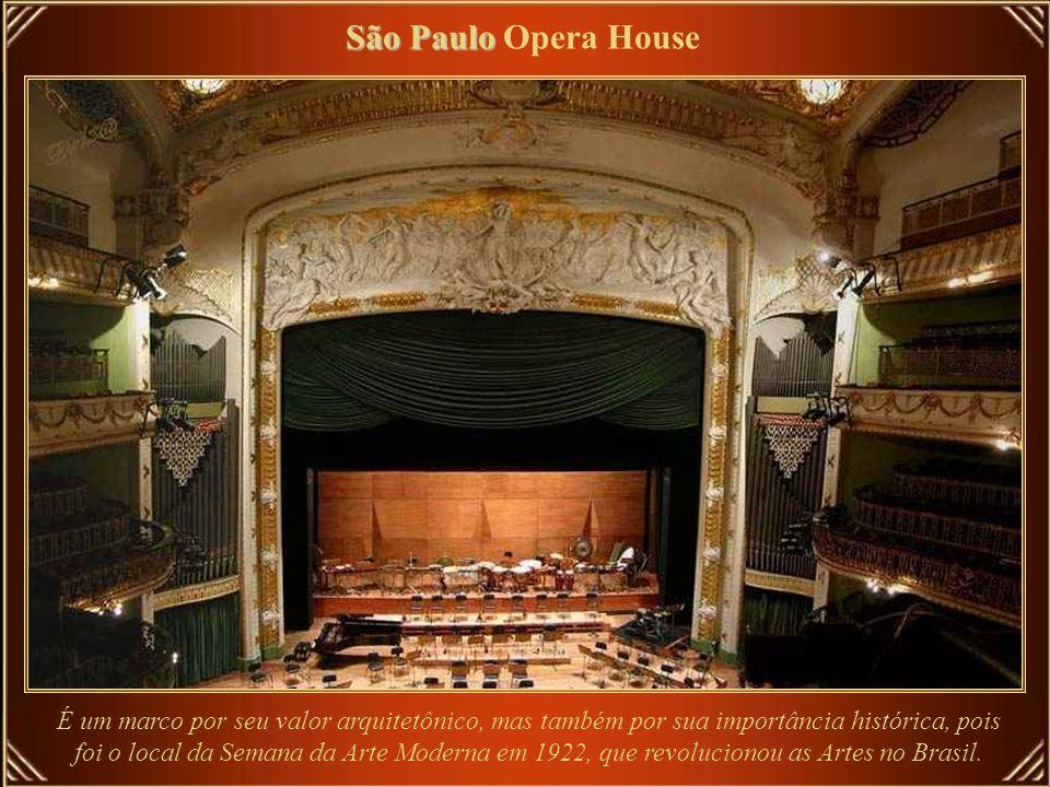 São Paulo São Paulo Opera House O Teatro Municipal de São Paulo é um dos mais importantes da América do Sul e um dos marcos da cidade de são Paulo