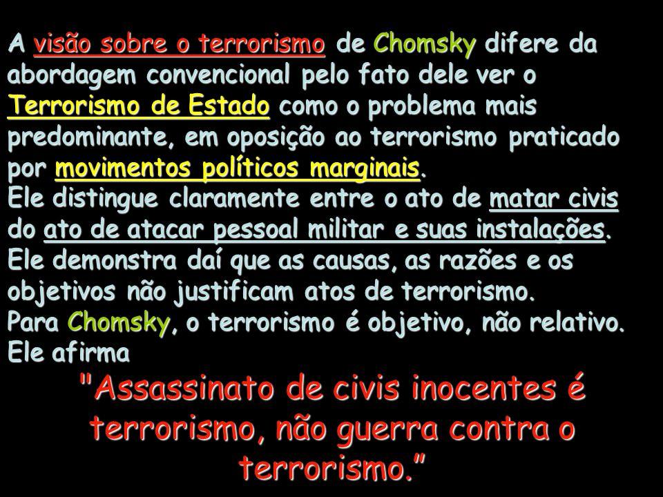 Chomsky é uma das personalidades mais conhecidas da política de esquerda americana.
