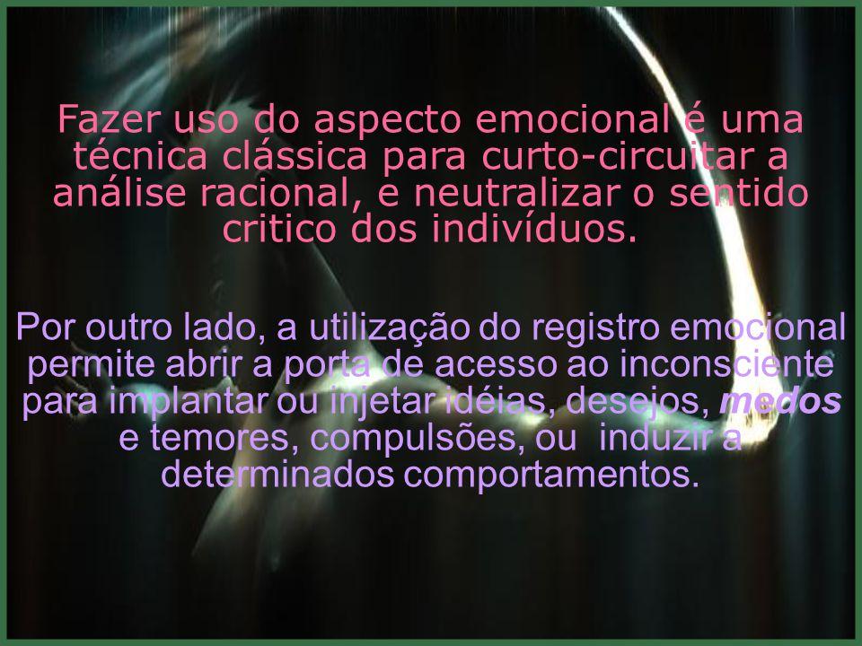 6. Utilizar o aspecto emocional muito mais que a reflexão:.