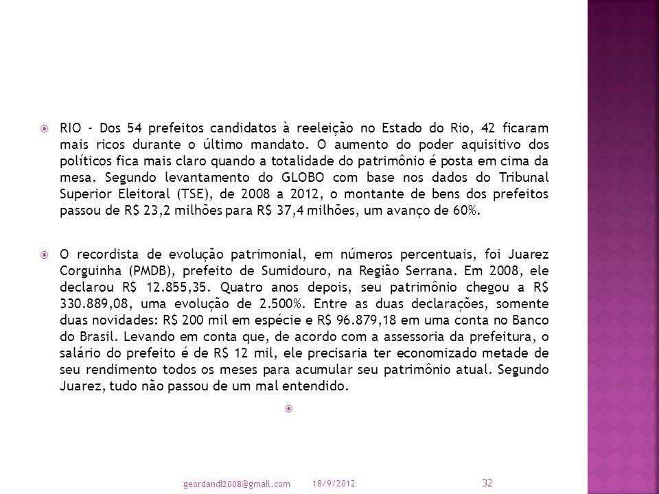 FONTE: JORNAL O GLOBO ONLINE EM 18/09/2012 18/9/2012 geordandi2008@gmail.com 31