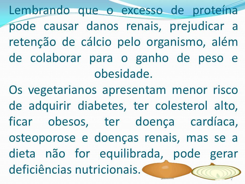 Uma dieta vegetariana bem planejada faz muito bem à saúde. Os vegetarianos costumam ingerir mais fibras, mais vegetais, mais alimentos integrais, meno