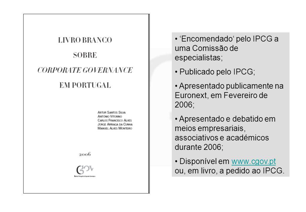 Encomendado pelo IPCG a uma Comissão de especialistas; Publicado pelo IPCG; Apresentado publicamente na Euronext, em Fevereiro de 2006; Apresentado e