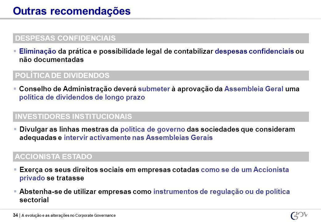 34 | A evolução e as alterações no Corporate Governance Outras recomendações DESPESAS CONFIDENCIAIS Eliminação da prática e possibilidade legal de con