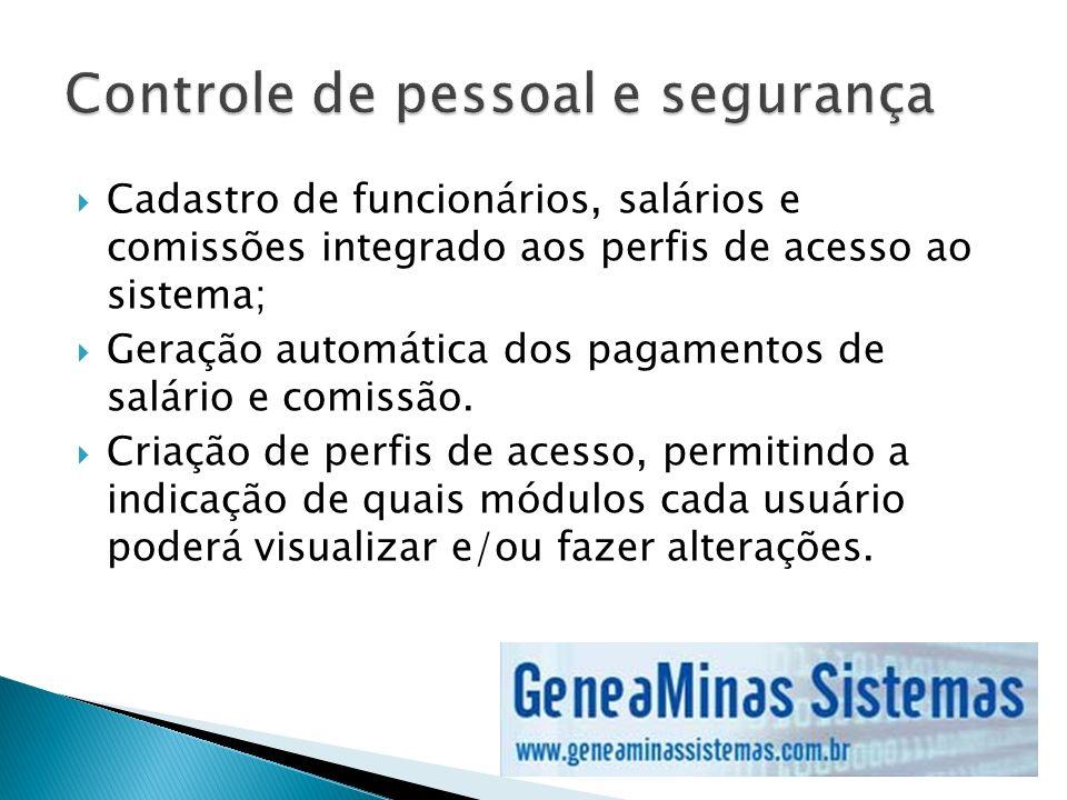 Cadastro de funcionários, salários e comissões integrado aos perfis de acesso ao sistema; Geração automática dos pagamentos de salário e comissão. Cri