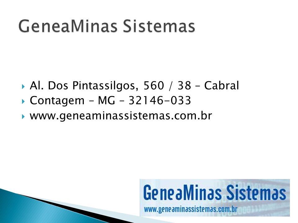 Al. Dos Pintassilgos, 560 / 38 – Cabral Contagem – MG – 32146-033 www.geneaminassistemas.com.br