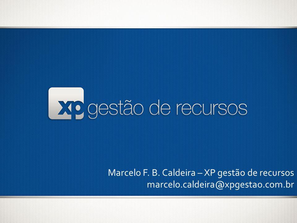Marcelo F. B. Caldeira – XP gestão de recursos marcelo.caldeira@xpgestao.com.br