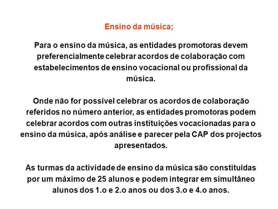 Ensino da música; Para o ensino da música, as entidades promotoras devem preferencialmente celebrar acordos de colaboração com estabelecimentos de ens