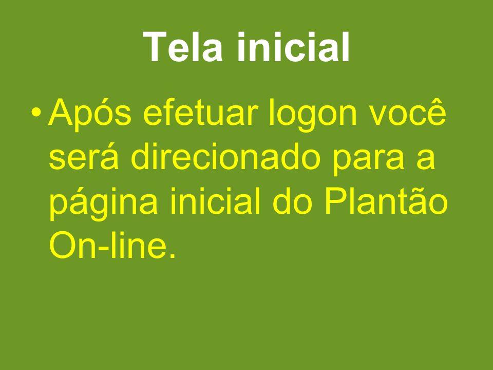 Tela inicial Após efetuar logon você será direcionado para a página inicial do Plantão On-line.