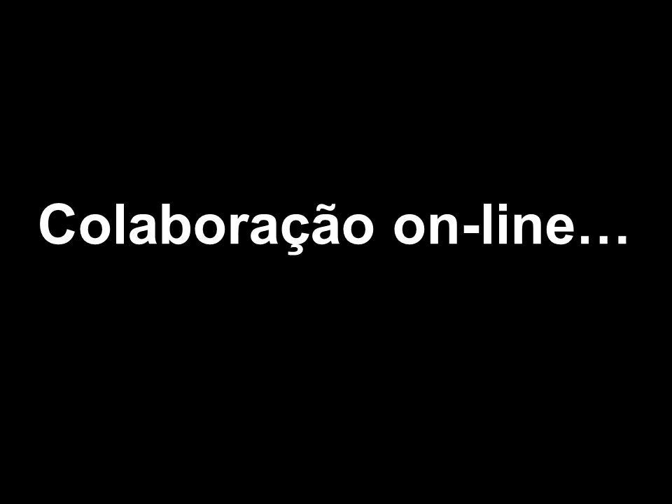 Colaboração on-line…
