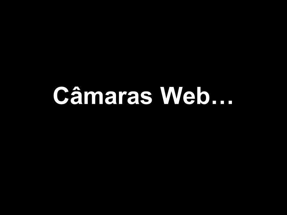 Câmaras Web…