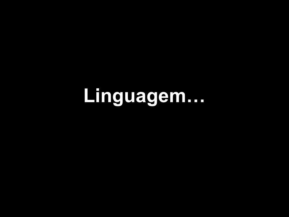 Linguagem…