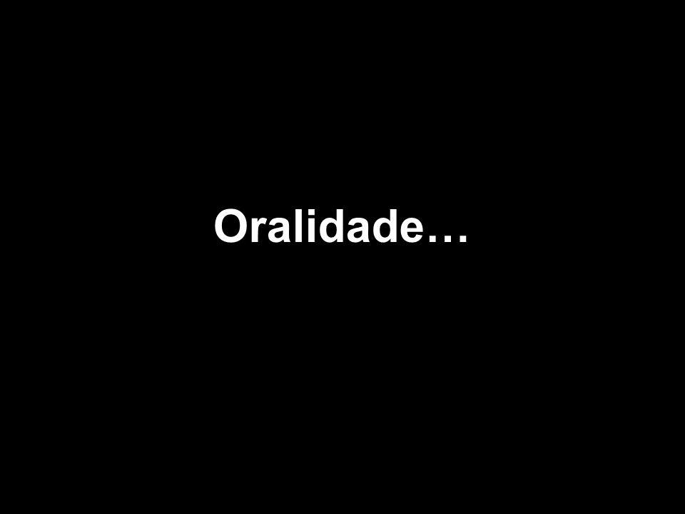 Oralidade…