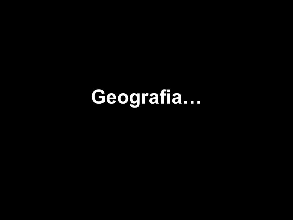 Geografia…