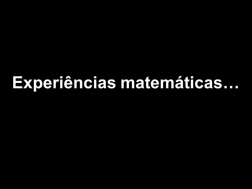 Experiências matemáticas…