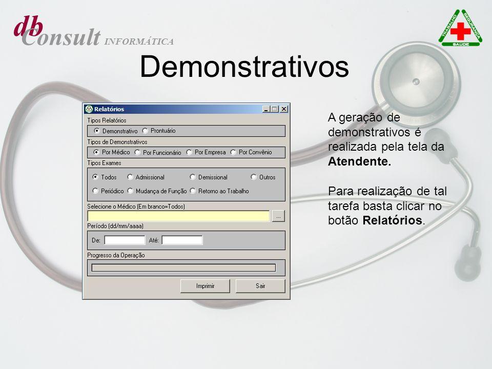 db Consult INFORMÁTICA Demonstrativos A geração de demonstrativos é realizada pela tela da Atendente. Para realização de tal tarefa basta clicar no bo