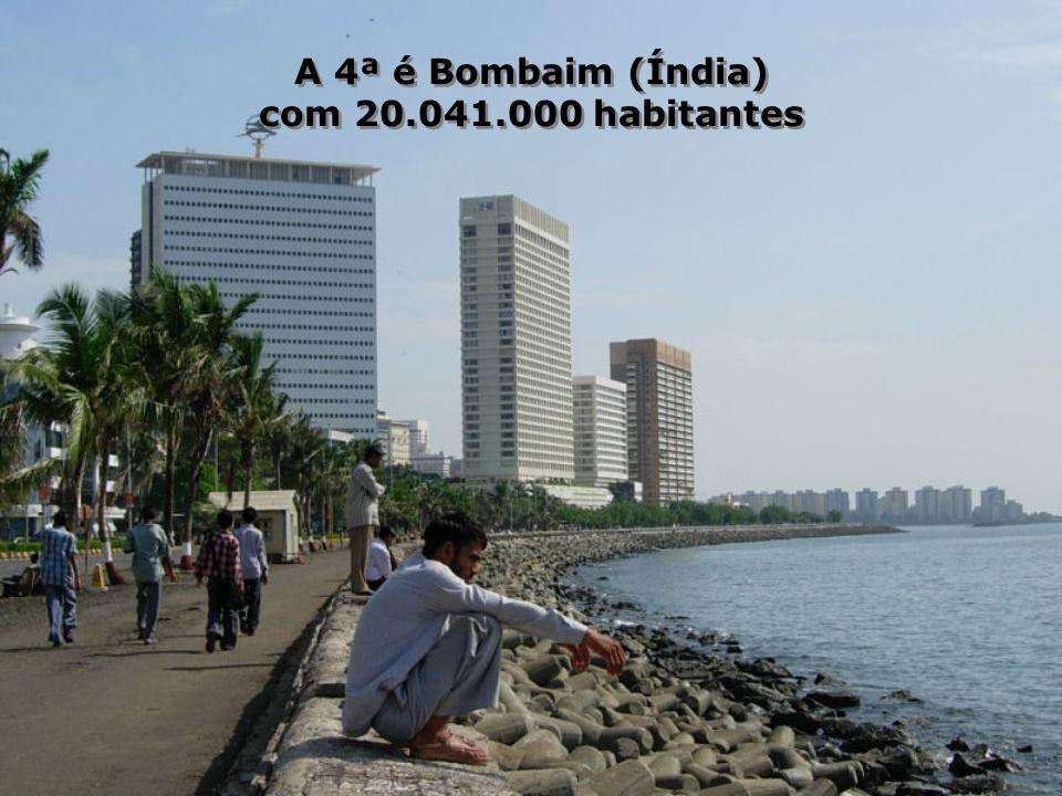 A 5ª é a Cidade do México com 19.460.000 habitantes na área metropolitana A 5ª é a Cidade do México com 19.460.000 habitantes na área metropolitana (A