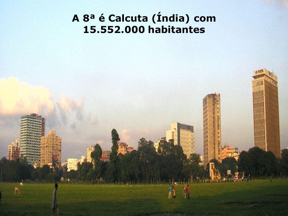 Em 9º está Dhaka (Bangladesh) com 14.648.000 habitantes Em 9º está Dhaka (Bangladesh) com 14.648.000 habitantes