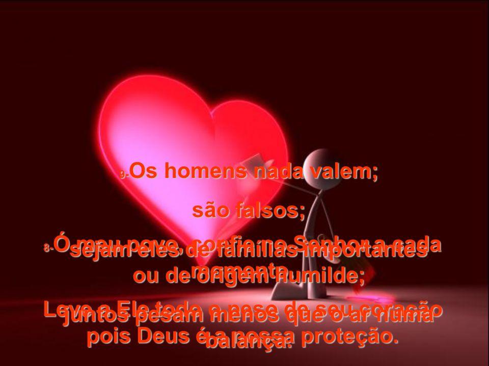 1- Deus é minha única esperança; confio nele e fico tranqüilo, porque Ele é meu Salvador. 2- Ele, somente Ele, é a minha Rocha, o meu Salvador, a minh