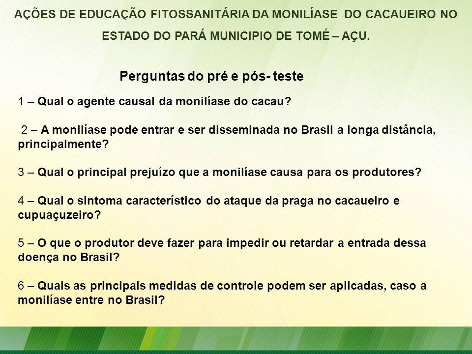 AÇÕES DE EDUCAÇÃO FITOSSANITÁRIA DA MONILÍASE DO CACAUEIRO NO ESTADO DO PARÁ MUNICIPIO DE TOMÉ – AÇU. 1 – Qual o agente causal da monilíase do cacau?