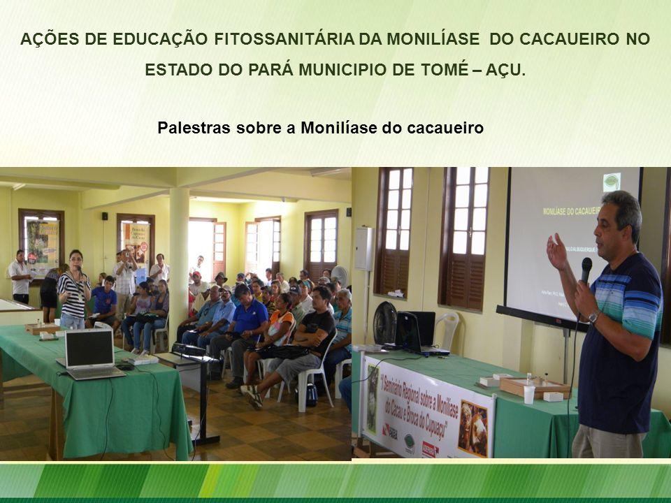 AÇÕES DE EDUCAÇÃO FITOSSANITÁRIA DA MONILÍASE DO CACAUEIRO NO ESTADO DO PARÁ MUNICIPIO DE TOMÉ – AÇU. Palestras sobre a Monilíase do cacaueiro
