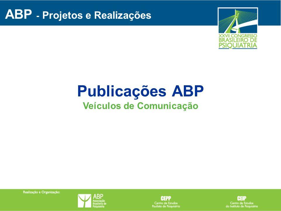 Publicações ABP Veículos de Comunicação ABP - Projetos e Realizações