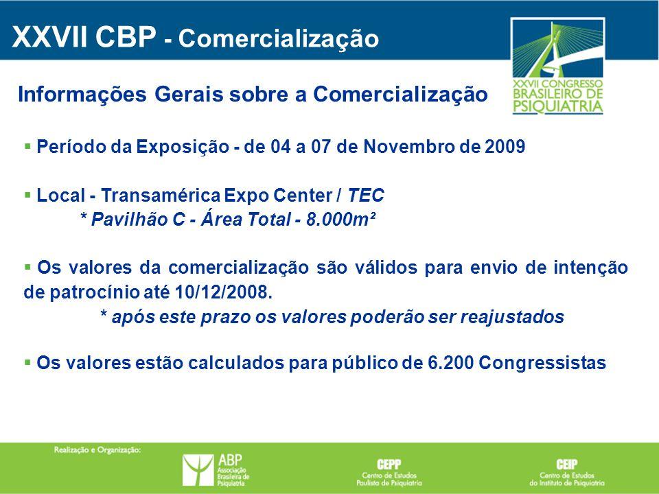 Período da Exposição - de 04 a 07 de Novembro de 2009 Local - Transamérica Expo Center / TEC * Pavilhão C - Área Total - 8.000m² Os valores da comerci