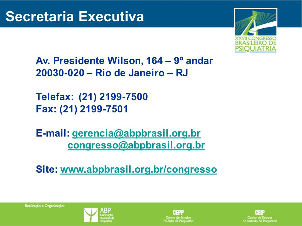 Av. Presidente Wilson, 164 – 9º andar 20030-020 – Rio de Janeiro – RJ Telefax: (21) 2199-7500 Fax: (21) 2199-7501 E-mail: gerencia@abpbrasil.org.brger