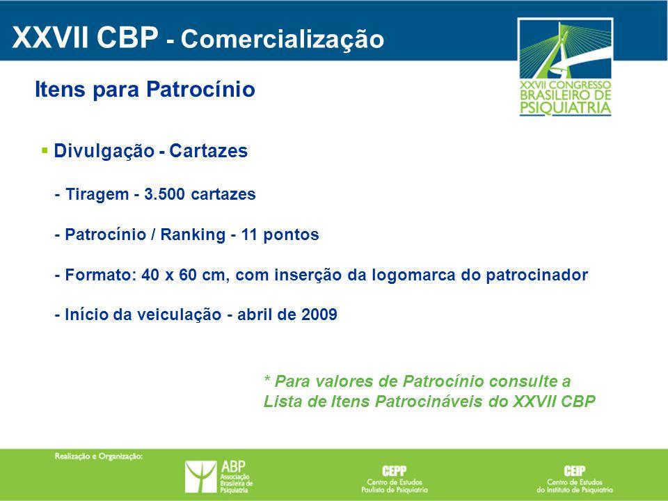 Divulgação - Cartazes - Tiragem - 3.500 cartazes - Patrocínio / Ranking - 11 pontos - Formato: 40 x 60 cm, com inserção da logomarca do patrocinador -
