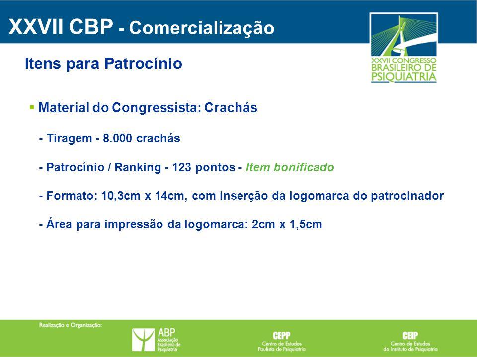 Material do Congressista: Crachás - Tiragem - 8.000 crachás - Patrocínio / Ranking - 123 pontos - Item bonificado - Formato: 10,3cm x 14cm, com inserç